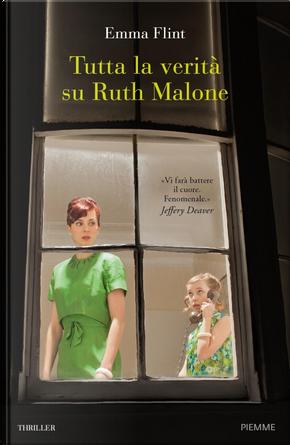 Tutta la verità su Ruth Malone by Emma Flint