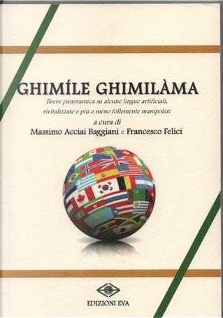 Ghimíle ghimilàma by Alessandro Pedicelli, Andrea Cantucci, Francesco Felici, Massimo Acciai Baggiani