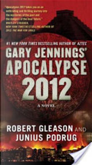 Apocalypse 2012 by Gary Jennings