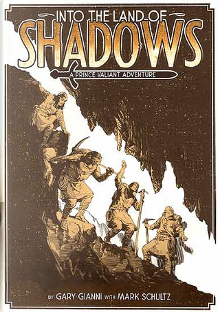 Into the Land of Shadows by Gary Gianni, Mark Schultz
