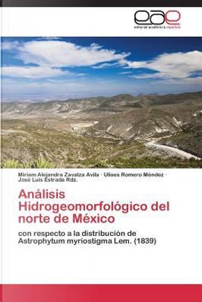 Análisis Hidrogeomorfológico del norte de México by Miriam Alejandra Zavalza Avila