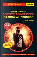 Agente Roachford: Caccia all'incubo by Jason Hunter