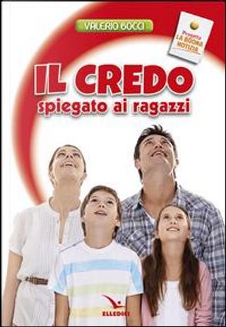 Il Credo spiegato ai ragazzi by Valerio Bocci