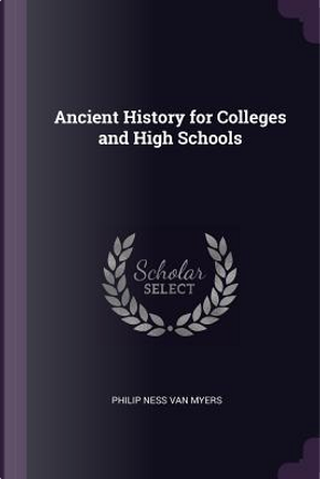 Ancient History for Colleges and High Schools by Philip Ness Van Myers