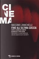 Fino all'ultima goccia by Massimo Zanichelli