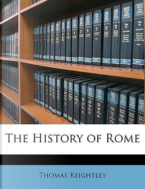 The History of Rome by Thomas Keightley