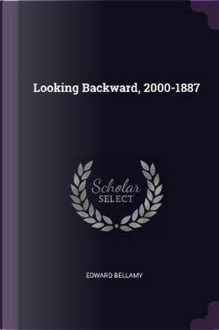 Looking Backward, 2000-1887 by Edward Bellamy