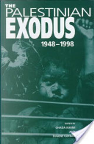 The Palestinian Exodus by Ghada Karmi