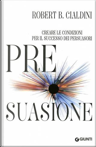 Pre-suasione by Robert B. Cialdini