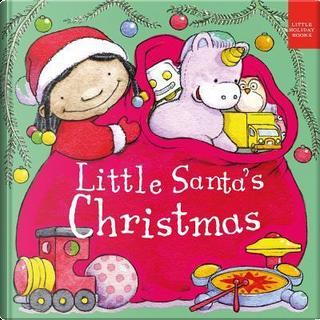 Little Santa's Christmas by Algy Craig Hall