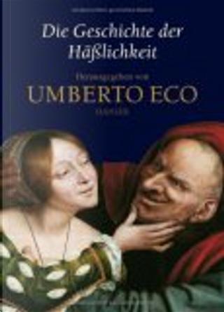 Die Geschichte der Häßlichkeit by Sigrid Vagt, Umberto Eco