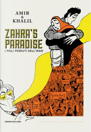Zahra's Paradise I figli perduti dell'Iran by Amir Soltani, Khalil