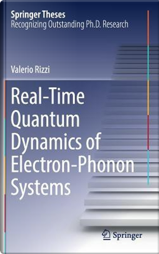 Real-time Quantum Dynamics of Electron-phonon Systems by Valerio Rizzi