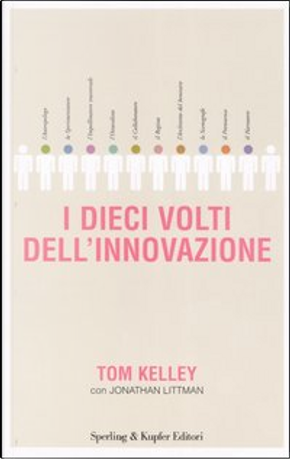 I dieci volti dell'innovazione by Jonathan Littman, Tom Kelley