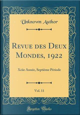 Revue des Deux Mondes, 1922, Vol. 11 by Author Unknown