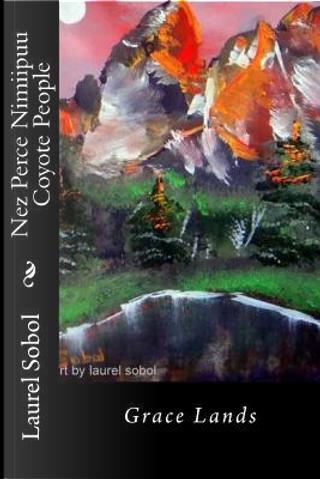 Nez Perce Nimiipuu Coyote People by Laurel Marie Sobol