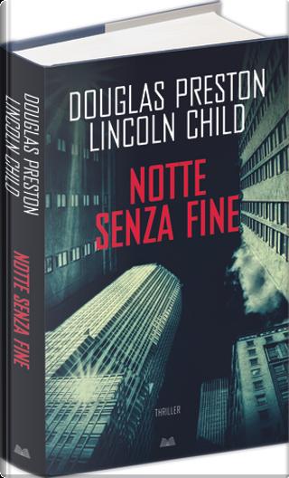 Notte senza fine by Douglas J. Preston, Lincoln Child