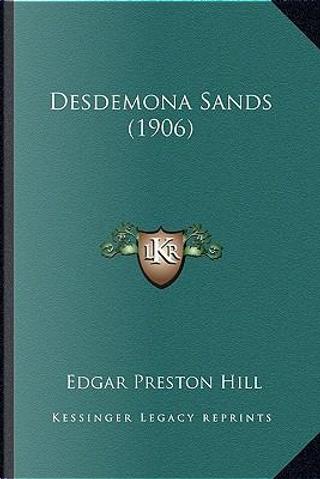 Desdemona Sands (1906) by Edgar Preston Hill
