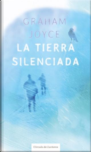 La tierra silenciada by Graham Joyce
