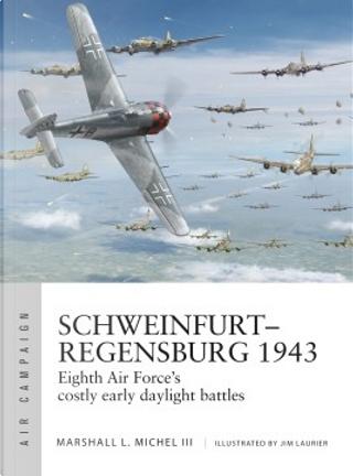 Schweinfurt–Regensburg 1943 by Marshall Michel III