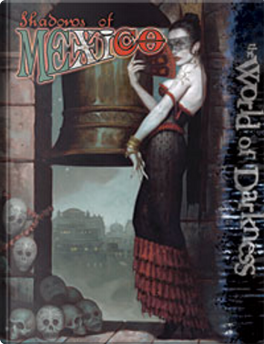 Shadows of Mexico by Chuck Wendig, Jesse Scoble, Ray Fawkes, Travis Stout, Will Hindmarch