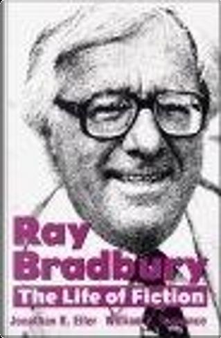 Ray Bradbury by Jonathan R. Eller, Kent State University Press, Ray Bradbury, William F. Nolan, William F. Touponce