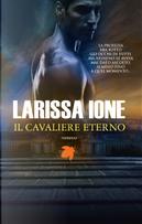Il cavaliere eterno by Larissa Ione