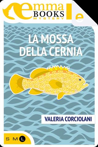 La mossa della cernia by Valeria Corciolani