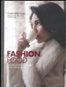 Fashion food Milano by Csaba Dalla Zorza