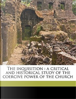 The Inquisition by E. 1849 Vacandard
