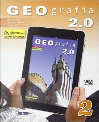 Geografia 2.0. Con espansione online. Per la scuola media by R. De Marchi