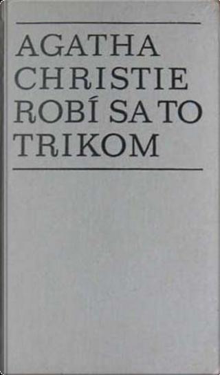 Robí sa to trikom by Agatha Christie