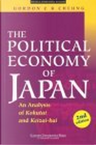 The Political Economy of Japan by Gordon C. K. Cheung