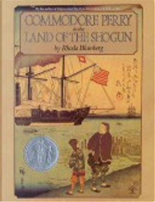 Commodore Perry in the Land of the Shogun by Rhoda Blumberg