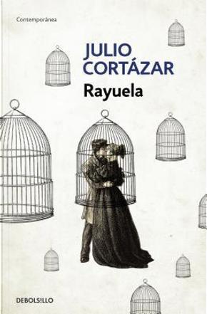 Rayuela by Julio Cortazar