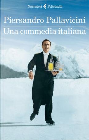 Una commedia italiana by Piersandro Pallavicini