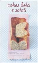 Cakes dolci e salati by Ilona Chovancova, Pierre Javelle
