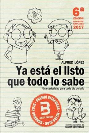 Ya está el listo que todo lo sabe by Alfred López