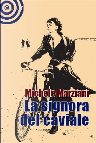 La signora del caviale by Michele Marziani