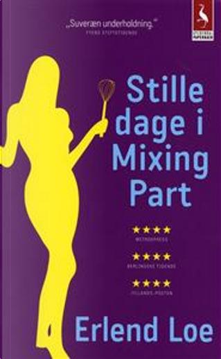 Stille dage i Mixing Part by Erlend Loe