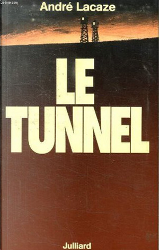Le tunnel by André Lacaze