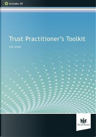 Trust Practitioner's Toolkit by Gill Steel