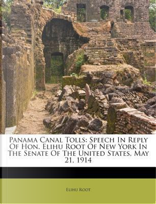 Panama Canal Tolls by Elihu Root