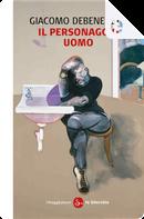 Il personaggio-uomo by Giacomo Debenedetti