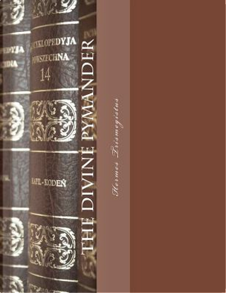 The Divine Pymander by Hermes Trismegistus