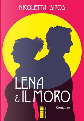 Lena & il moro by Nicoletta Sipos