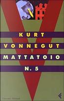 Mattatoio n. 5 by Kurt Vonnegut