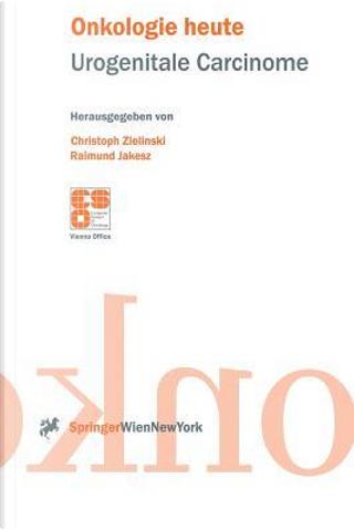 Urogenitale Carcinome/ Genitourinary Cancers by Christoph Zielinski