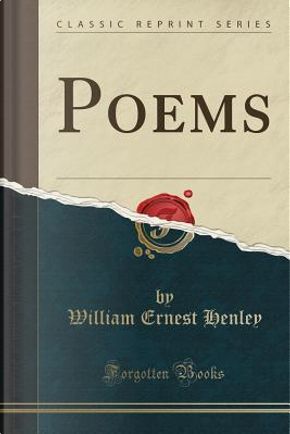 Poems (Classic Reprint) by William Ernest Henley
