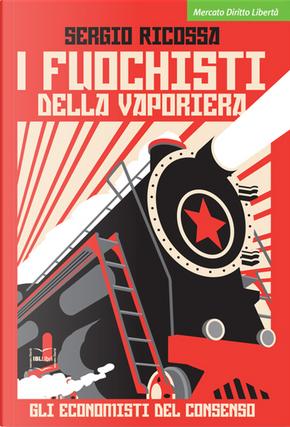 I fuochisti della vaporiera by Sergio Ricossa